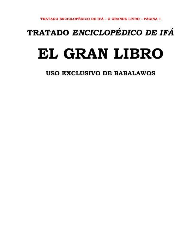 TRATADO ENCICLOPÉDICO DE IFA — O GRANDE LIVRO - PÁGINA 1  TRATADO ENCICLOPÉDICO DE IFÁ  EL GRAN LIBRO  USO EXCLUSIVO DE BA...