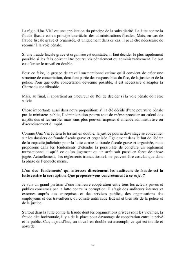 La règle 'Una Via' est une application du principe de la subsidiarité. La lutte contre lafraude fiscale est en principe un...