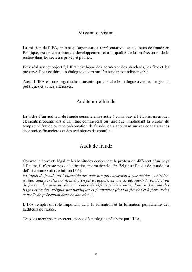 Mission et visionLa mission de l'IFA, en tant qu'organisation représentative des auditeurs de fraude enBelgique, est de co...
