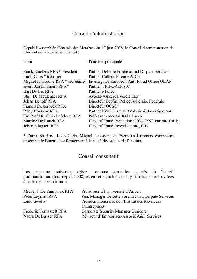 Conseil d'administrationDepuis l'Assemblée Générale des Membres du 17 juin 2008, le Conseil dadministration del'Institut e...