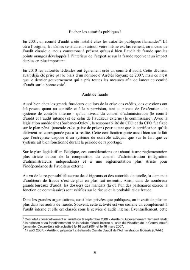 Et chez les autorités publiques?En 2001, un comité d'audit a été installé chez les autorités publiques flamandes6. Làoù à ...