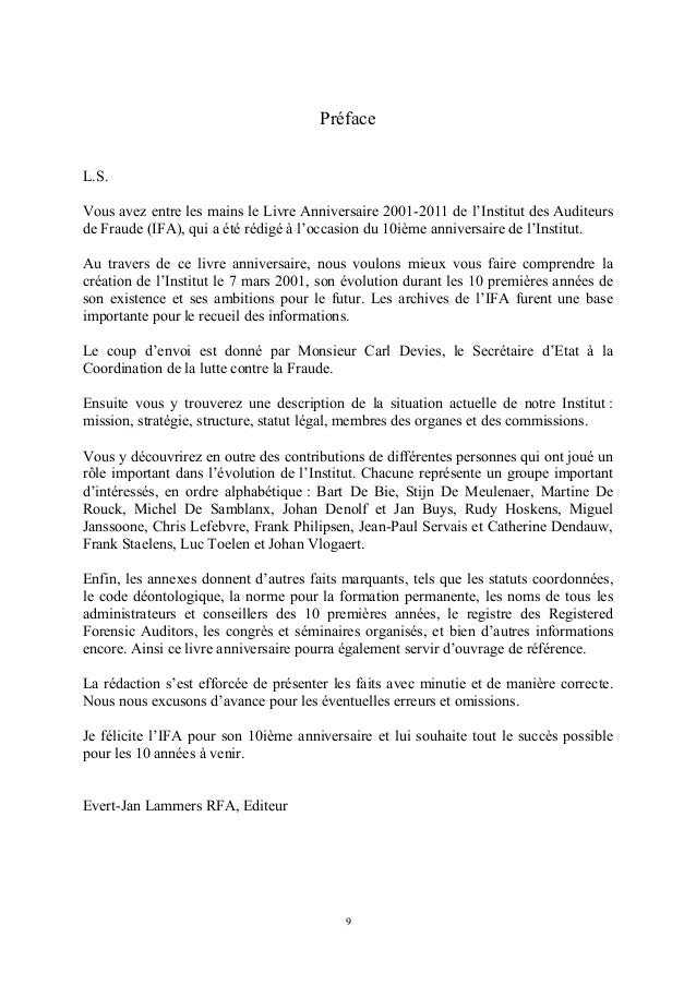 PréfaceL.S.Vous avez entre les mains le Livre Anniversaire 2001-2011 de l'Institut des Auditeursde Fraude (IFA), qui a été...