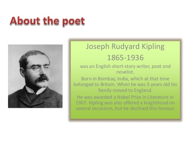 if rudyard kipling analysis An analysis of rudyard kipling's if rukhsana saifee assistant professor of english, chartered institute of technology, aburoad (raj) 'if' by rudyard kipling is a didactic work meant to give instruction.
