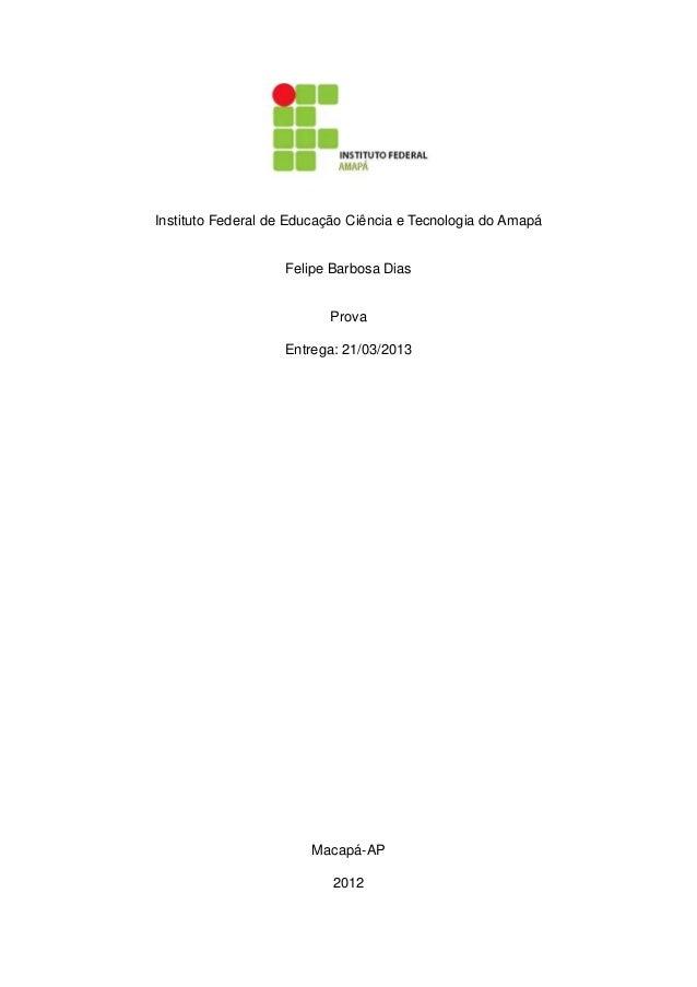 Instituto Federal de Educação Ciência e Tecnologia do Amapá                   Felipe Barbosa Dias                         ...