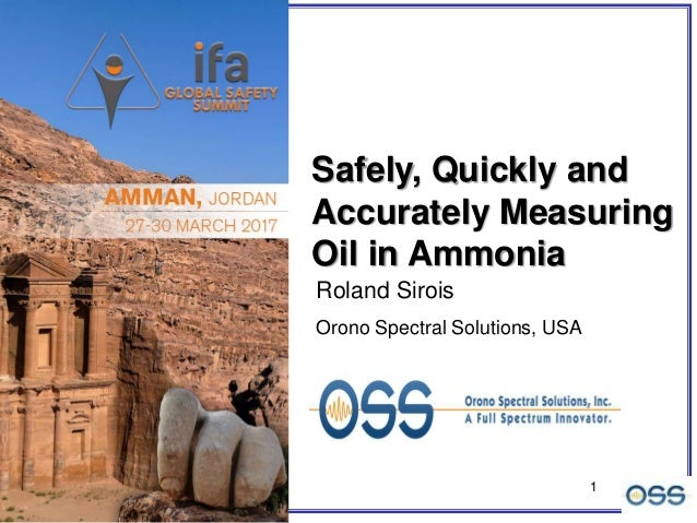 1 Roland Sirois Orono Spectral Solutions, USA Safely, Quickly and Accurately Measuring Oil in Ammonia