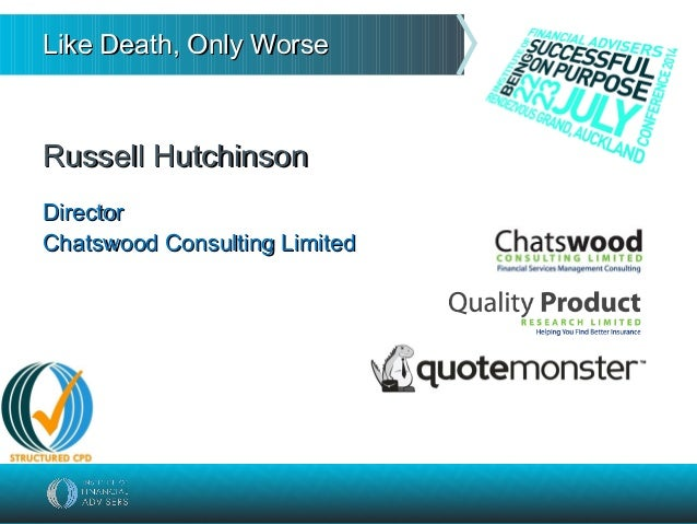 Like Death, Only WorseLike Death, Only Worse Russell HutchinsonRussell Hutchinson DirectorDirector Chatswood Consulting Li...
