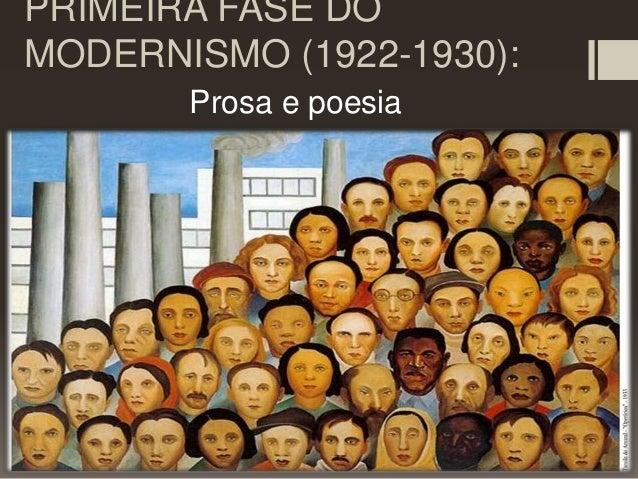 PRIMEIRA FASE DO MODERNISMO (1922-1930): Prosa e poesia