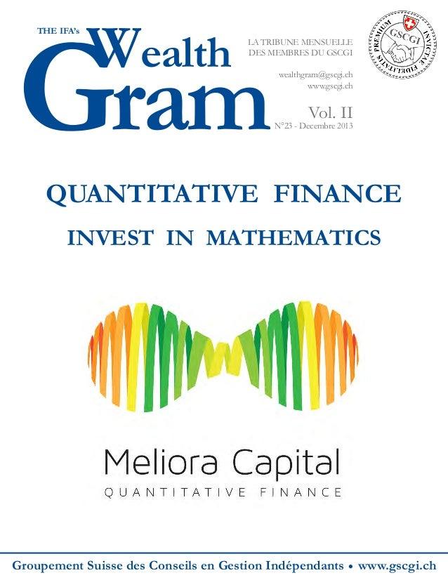 Gram THE IFA's  Wealth  LA TRIBUNE MENSUELLE DES MEMBRES DU GSCGI wealthgram@gscgi.ch www.gscgi.ch  Vol. II  N°23 - Decemb...