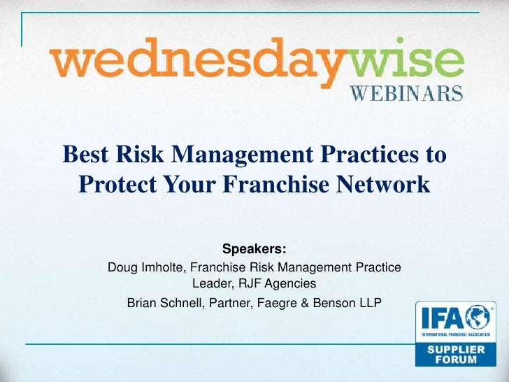 Best Risk Management Practices to Protect Your Franchise Network<br />Speakers:<br />Doug Imholte, Franchise Risk Manageme...