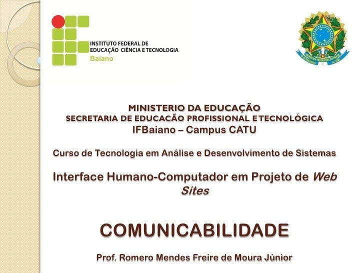 MINISTERIO DA EDUCAÇÃO   SECRETARIA DE EDUCACÃO PROFISSIONAL E TECNOLÓGICA                 IFBaiano – Campus CATU  Curso d...