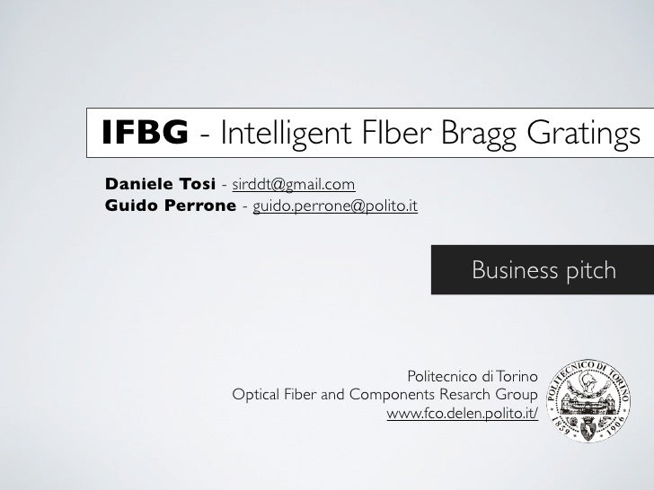 IFBG - Intelligent FIber Bragg GratingsDaniele Tosi - sirddt@gmail.comGuido Perrone - guido.perrone@polito.it             ...