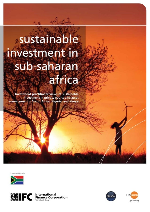 sustainable investment in sub-saharan africa Investment practitioner views of sustainable investment in private equity and...