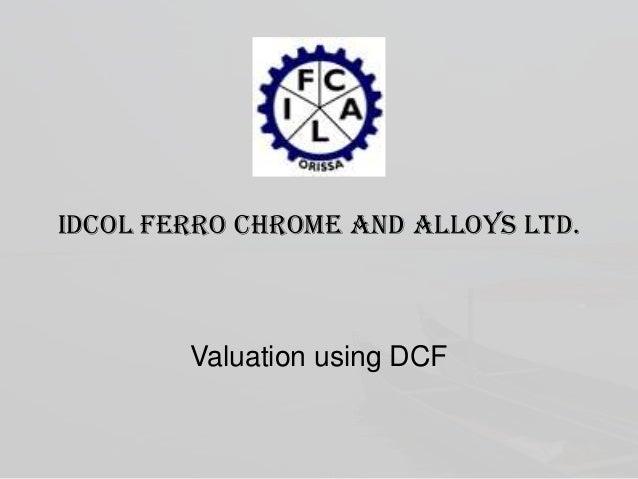 IDCOL Ferro Chrome and Alloys Ltd.  Valuation using DCF
