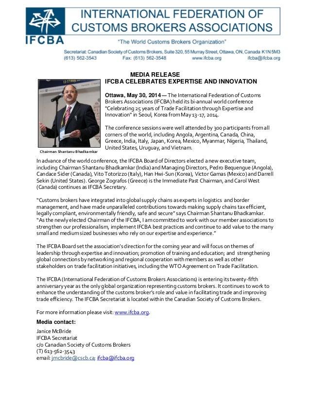 MEDIA RELEASE IFCBA CELEBRATES EXPERTISE AND INNOVATION Ottawa, May 30, 2014 — The International Federation of Customs Bro...