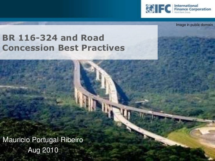 BR 116-324 and Road Concession Best Practives<br />Mauricio Portugal Ribeiro<br />Aug 2010<br />