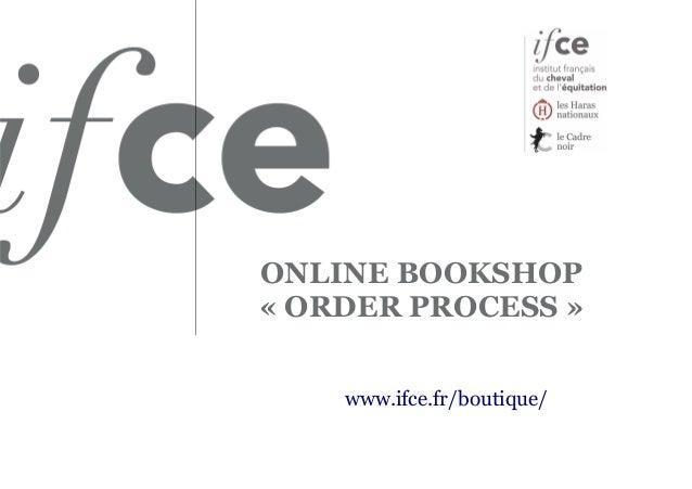 ONLINE BOOKSHOP « ORDER PROCESS » www.ifce.fr/boutique/