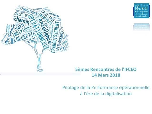 5èmesRencontresdel'IFCEO 14Mars2018  PilotagedelaPerformanceopérationnelle àl'èredeladigitalisation