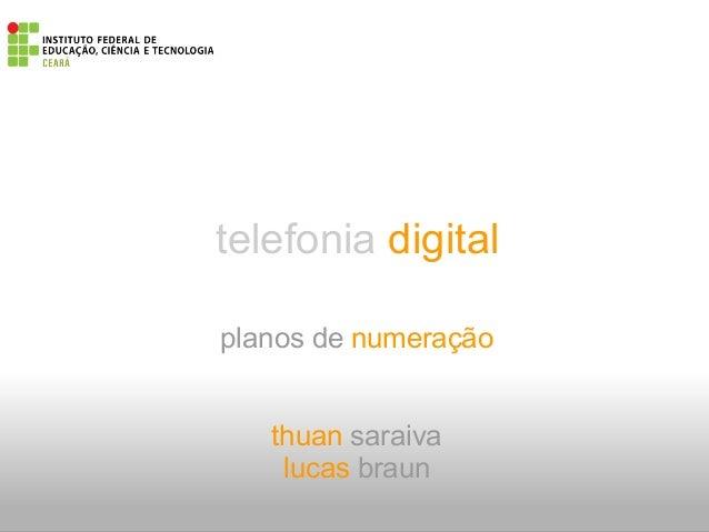 telefonia digitalplanos de numeraçãothuan saraivalucas braun