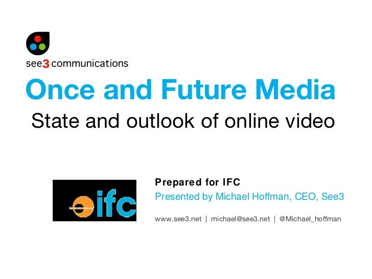 The Once and Future Media: The State and Outlook of Online Video