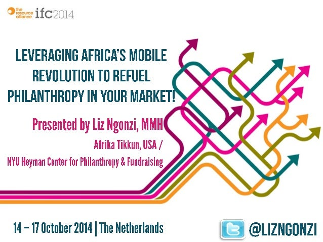 °L'~? .:u. .~:  ifC20l4  International Fundraising Congress  Inspire.  Connect.  Transform.   14-17 October 2014, The Neth...