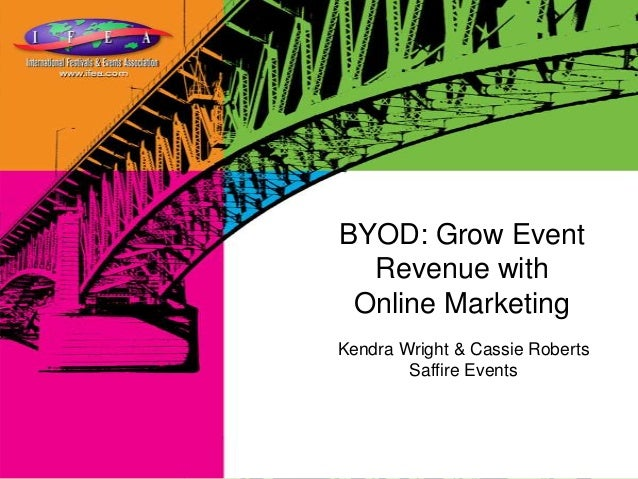 Kendra Wright & Cassie Roberts Saffire Events BYOD: Grow Event Revenue with Online Marketing