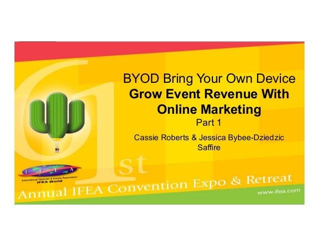 Cassie Roberts & Jessica Bybee-Dziedzic Saffire BYOD Bring Your Own Device Grow Event Revenue With Online Marketing Part 1