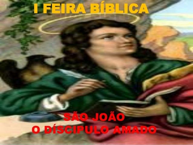 I FEIRA BÍBLICA     SÃO JOÃOO DÍSCIPULO AMADO