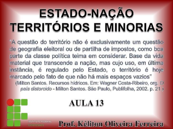 """ESTADO-NAÇÃO TERRITÓRIOS E MINORIAS<br />""""A questão do território não é exclusivamente um questão de geografia eleitoral o..."""