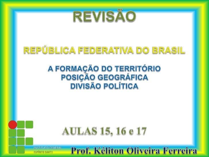 • Mestrando em Geografia pela Universidade Federal do EspíritoSanto, Vitória-ES.• Especialista em Docência do Ensino Super...