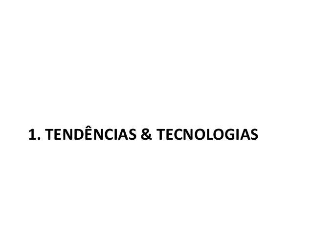 1. TENDÊNCIAS & TECNOLOGIAS 2. NOVAS TEORIAS