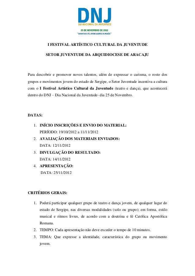 I FESTIVAL ARTÍSTICO CULTURAL DA JUVENTUDE           SETOR JUVENTUDE DA ARQUIDIOCESE DE ARACAJUPara descobrir e promover n...
