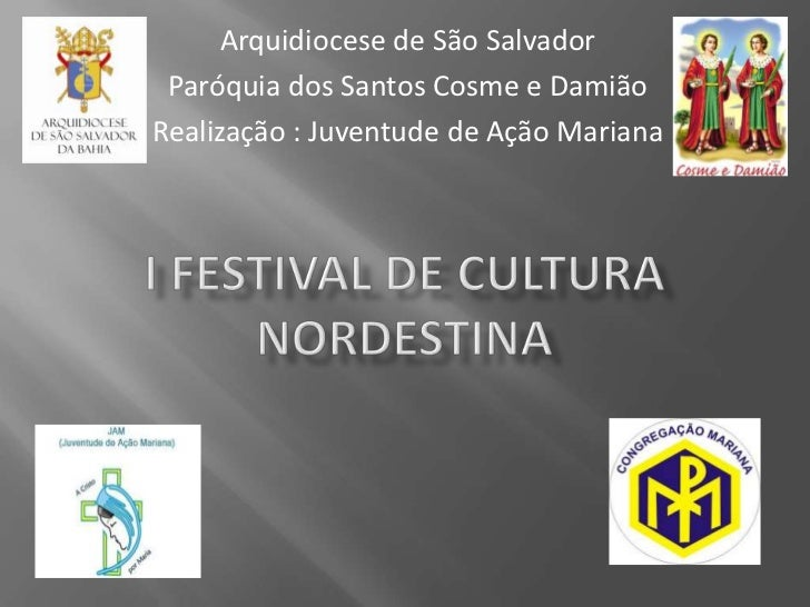 Arquidiocese de São Salvador Paróquia dos Santos Cosme e DamiãoRealização : Juventude de Ação Mariana