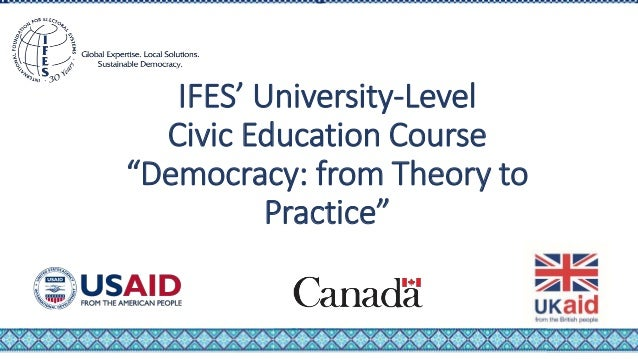 "IFES' University-Level Civic Education Course ""Democracy: from Theory to Practice"""