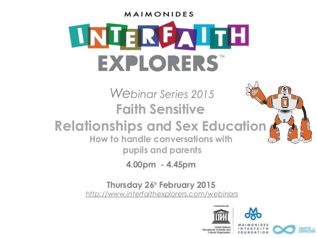 Webinar Series 2015 Faith Sensitive Relationships and Sex Education How to handle conversations with pupils and parents 4....