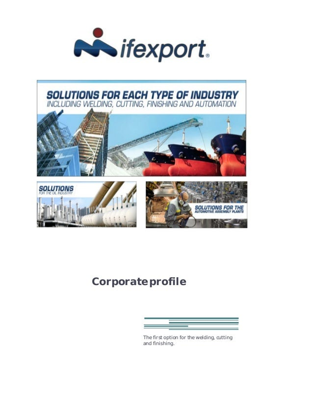Corporate profileThe first option for the welding, cuttingand finishing.
