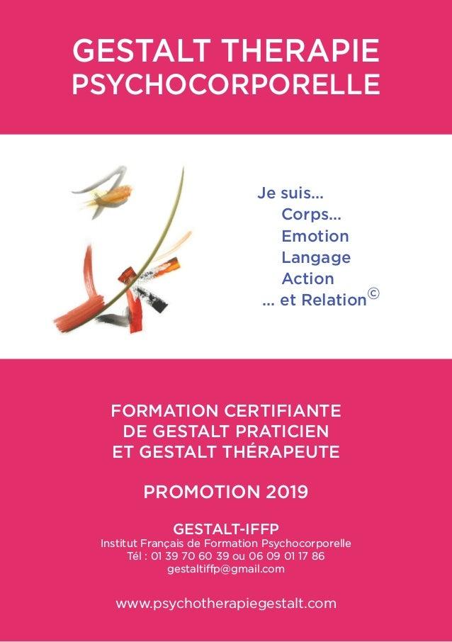 GESTALT THERAPIE PSYCHOCORPORELLE  FORMATION CERTIFIANTE DE GESTALT PRATICIEN ET GESTALT THÉRAPEUTE PROMOTION 2019 GES...