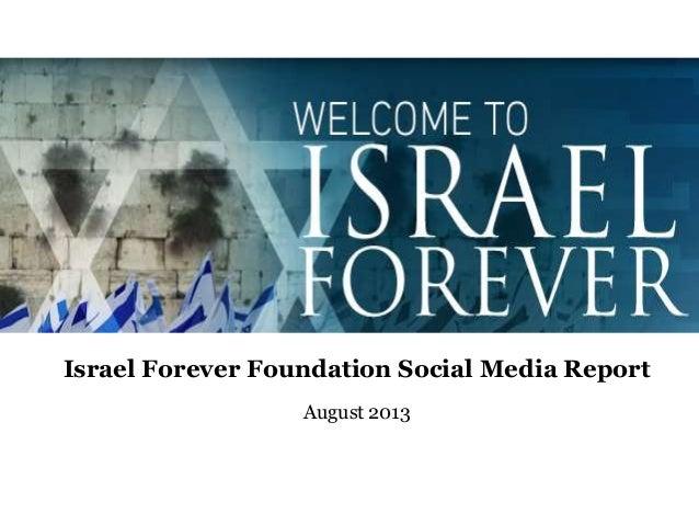 Israel Forever Foundation Social Media Report August 2013