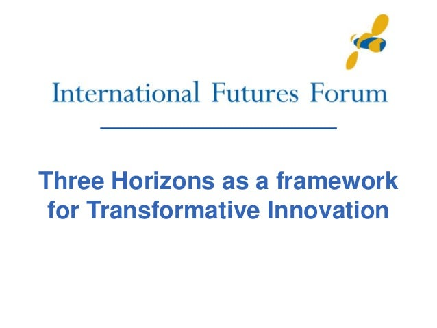 Three Horizons as a framework for Transformative Innovation