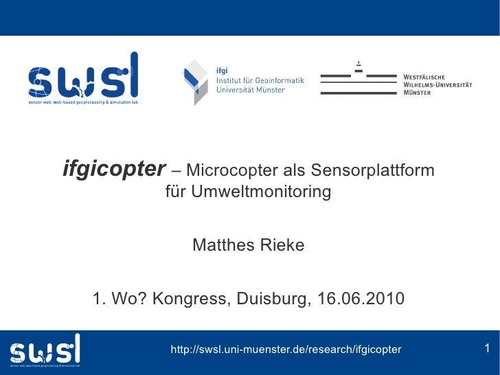 ifgicopter – Microcopter als Sensorplattform             für Umweltmonitoring                   Matthes Rieke      1. Wo? ...