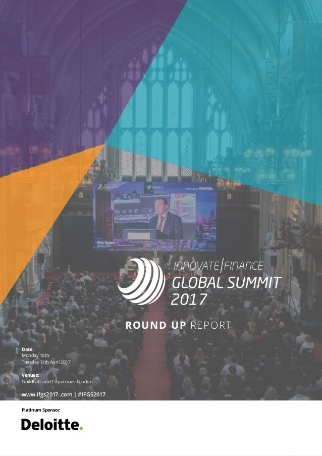 ROUND UP REPORT Platinum Sponsor Date Monday 10th- Tuesday 11th April 2017 Venues: Guildhall and City venues London www.if...