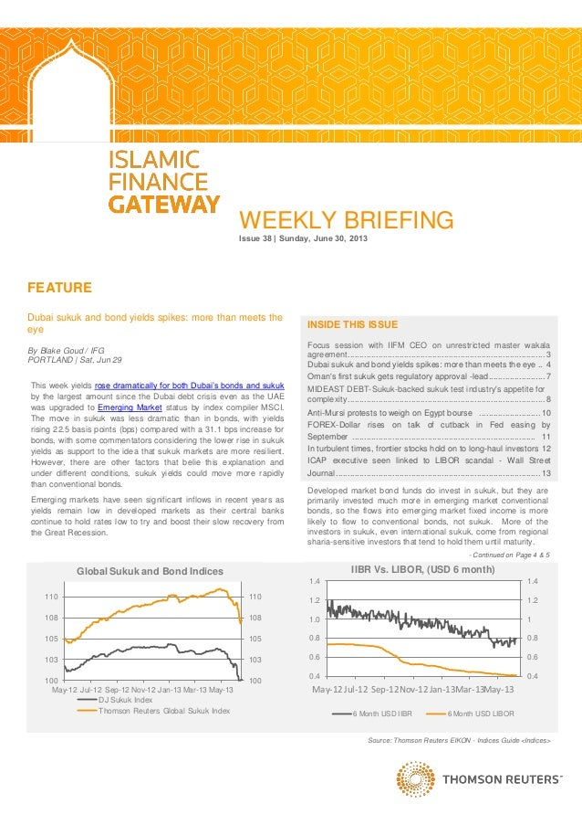 WEEKLY BRIEFING Issue 38   Sunday, June 30, 2013 FEATURE Dubai sukuk and bond yields spikes: more than meets the eye By Bl...