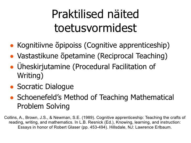 Praktilised näited                         toetusvormidest   • Kognitiivne õpipoiss (Cognitive apprenticeship)   • Vastast...