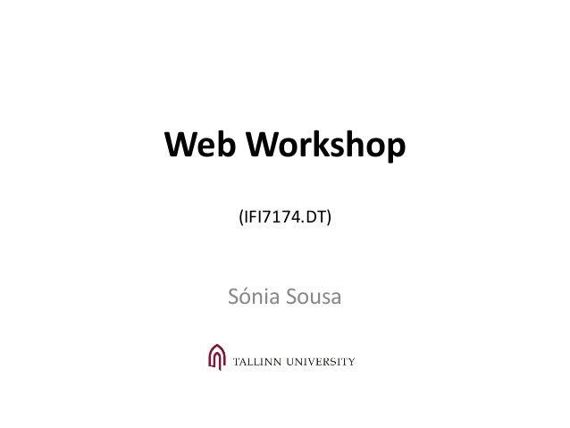 Web Workshop (IFI7174.DT) Sónia Sousa