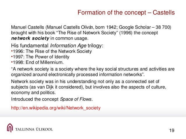castells argument on information society This book, the first in castells' ground-breaking trilogy, is an account of the economic and social dynamics of the new age of information based on.