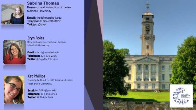 Sabrina Thomas Research and Instruction Librarian Marshall University Email: tho4@marshall.edu Telephone: 304-696-3627 Twi...