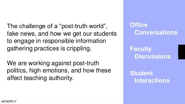 """Office Conversations Faculty Discussions Student Interactions The challenge of a """"post-truth world"""", fake news, and how we..."""
