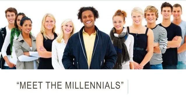 meet the millennials