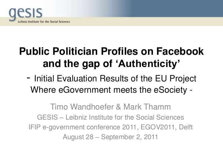 Public Politician Profiles on Facebook     and the gap of 'Authenticity' - Initial Evaluation Results of the EU Project  W...