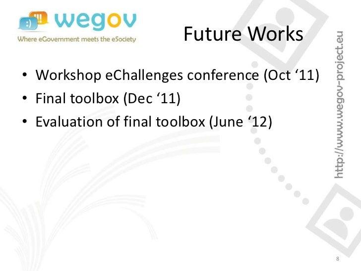 Future Works• Workshop eChallenges conference (Oct '11)• Final toolbox (Dec '11)• Evaluation of final toolbox (June '12)  ...