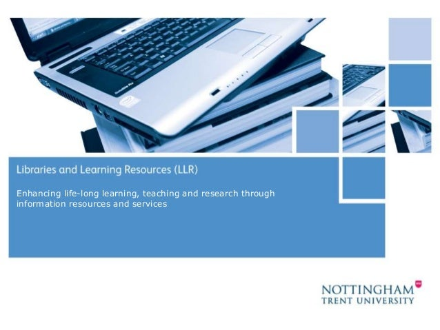 21 November 2014  1  Enhancing life-long learning, teaching and research through  information resources and services